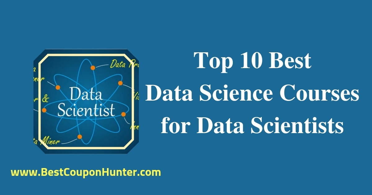 Top 10 Best Data Science Courses for Data Scientists Udemy
