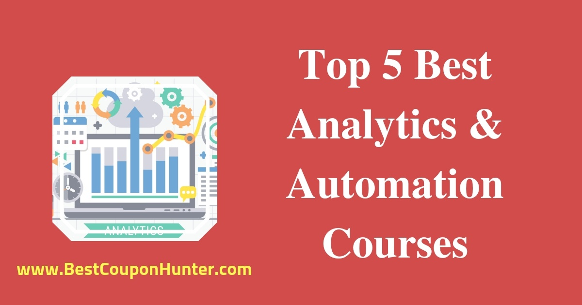 Top 5 Best Analytics and Automation Courses Online