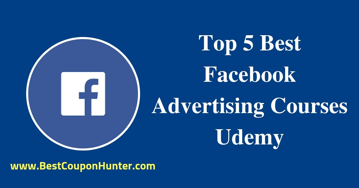 Top 5 Best Facebook Advertising Courses Udemy