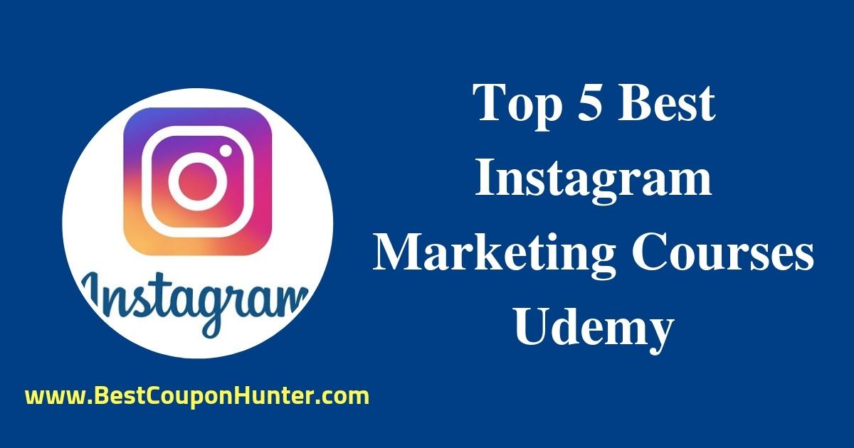 Top 5 Best Instagram Marketing Courses Udemy