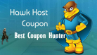 Hawk Host Coupon May 2019 – Discount up to 40% Hosting, with a lifetime coupon