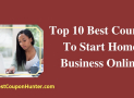 Top 10 Best Courses To Start Home Business Online (Update 2019)